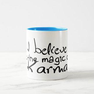 Creo en taza de las karmas