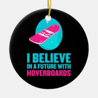 Creo en un futuro con hoverboards adorno navideño redondo de cerámica