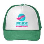 Creo en un futuro con hoverboards gorros