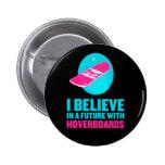 Creo en un futuro con hoverboards pin