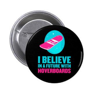 Creo en un futuro con hoverboards pin redondo de 2 pulgadas