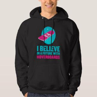 Creo en un futuro con hoverboards sudadera