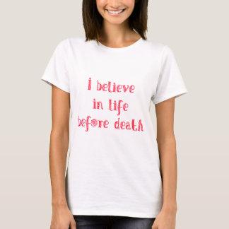 Creo en vida antes de camiseta de la muerte