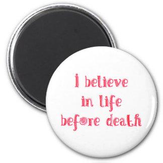 Creo en vida antes de camiseta de la muerte imán redondo 5 cm