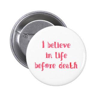 Creo en vida antes de camiseta de la muerte pin redondo 5 cm
