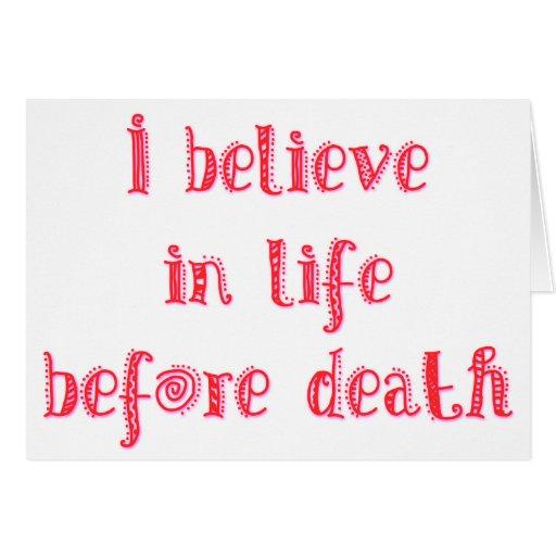 Creo en vida antes de camiseta de la muerte tarjeta de felicitación
