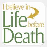 Creo en vida antes de muerte calcomanías cuadradas