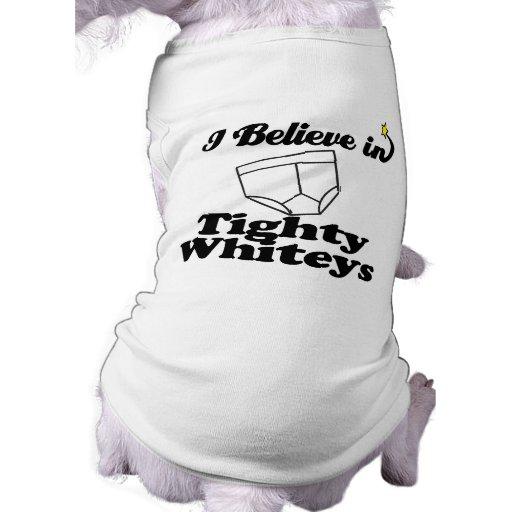 creo en whiteys tighty camisetas de perrito