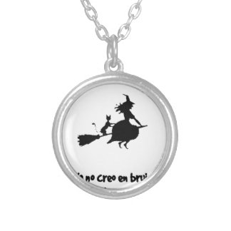 CREO EN WOOLS BRUJAS not I DO NOT BELIEVE WITCHES Silver Plated Necklace