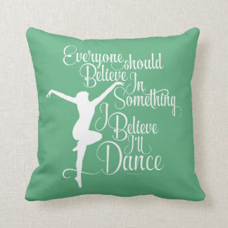 Creo que bailaré cojín decorativo