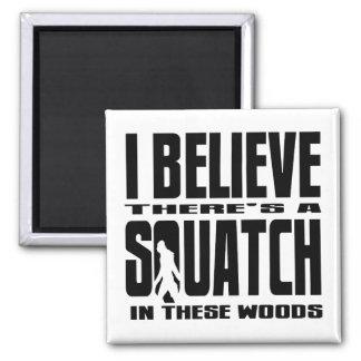 ¡CREO que hay SQUATCH en estas maderas! Imán