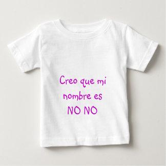 Creo que mi nombre es NO NO Baby T-Shirt
