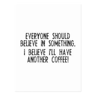 ¡Creo que tengo otro café! Postal