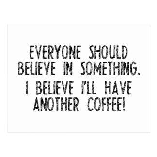¡Creo que tengo otro café! Tarjeta Postal