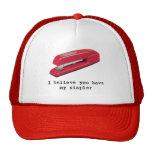 Creo que usted tiene mi grapadora gorra