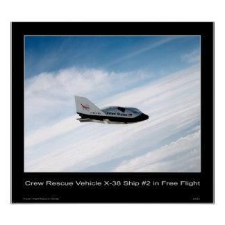 Crew Rescue Vehicle X-38 Ship #2 in Free Flight Poster