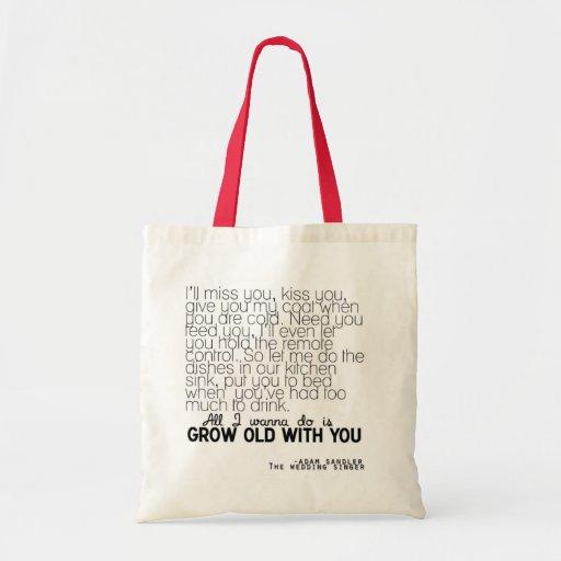 Crezca viejo con usted bolsas