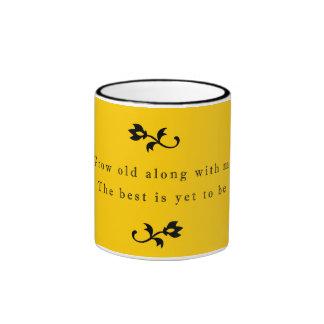 Crezca viejo junto con mí la taza del regalo