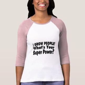 Crezco a gente. Cuál es su superpoder Camisetas