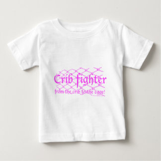 Crib Fighter - from the crib to the cage! Baby T-Shirt
