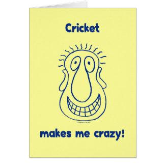 Cricket Drives Me Crazy Card