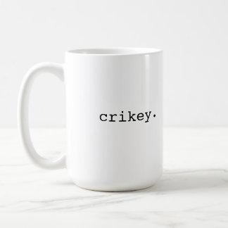 Crikey - British slang Classic White Coffee Mug
