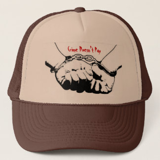 Crime Doesn't Pay Trucker Hat