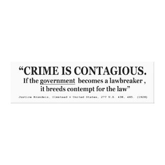 Crime is Contagious Olmstead v United States Canvas Print