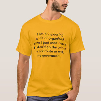 Crime - private or government T-Shirt
