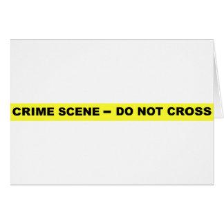 Crime Scene - Do Not Cross Greeting Card