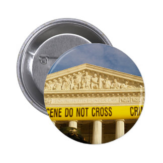 Crime Scene Do Not Cross U.S. Supreme Court Pinback Buttons