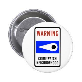 Crime Watch Neighborhood Highway Sign Button