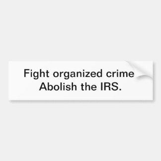 Crimen organizado de la lucha - pegatina para el p etiqueta de parachoque