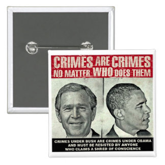 Crimes Are Crimes - No Matter Who Does Them Pinback Button