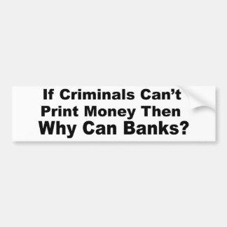 Criminal Banks Bumper Sticker