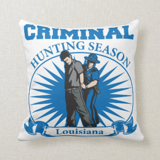 Criminal Hunting Season Louisiana Police Pillow