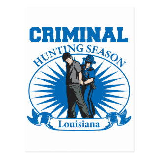 Criminal Hunting Season Louisiana Police Postcard