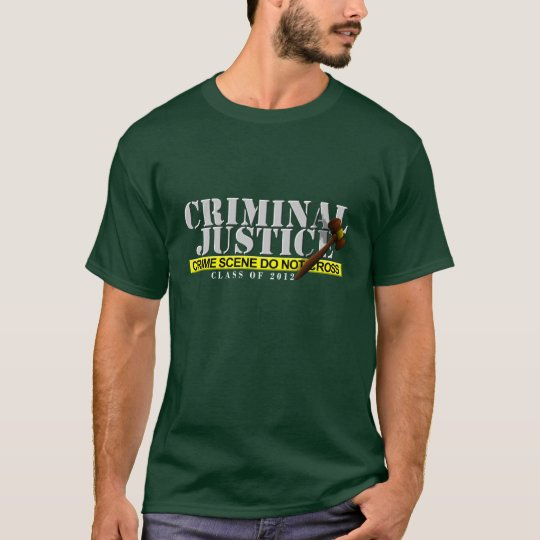 "Criminal Justice (""Class of 2012"") Shirt"