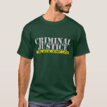 "Criminal justice ""Crime Scene Do Not Cross"" T-Shirt"