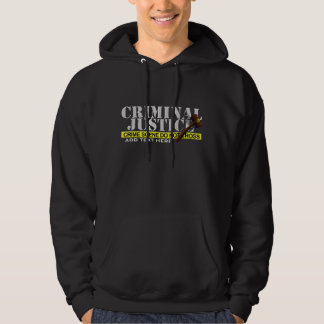"""""""Criminal Justice""""(Customizable) Hooded Pullovers"""