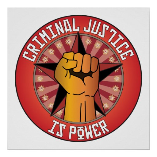 Criminal Justice Is Power Poster