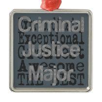 Criminal Justice Major Extraordinaire Metal Ornament
