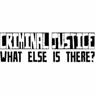 Criminal Justice What Else Is There? Photo Cutouts