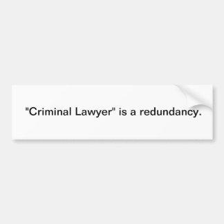 Criminal lawyer bumper sticker