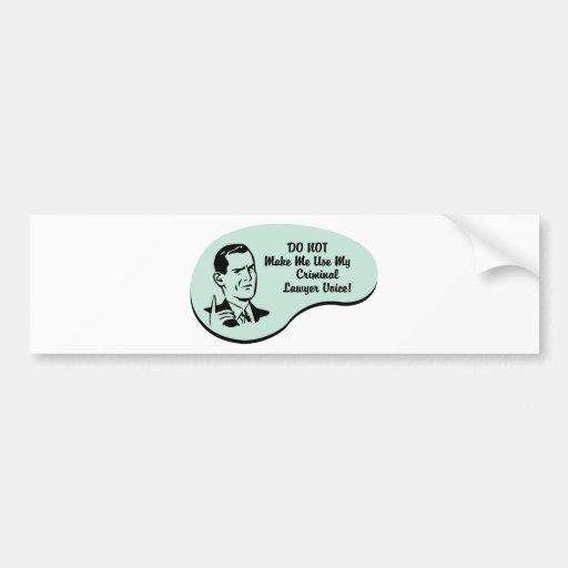 Criminal Lawyer Voice Car Bumper Sticker