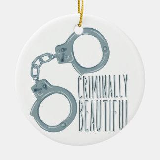 Criminally Beautiful Ceramic Ornament