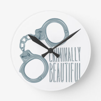 Criminally Beautiful Round Clock