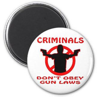 Criminals Don't Obey Gun Laws Magnet