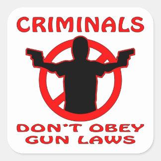 Criminals Don't Obey Gun Laws Square Sticker