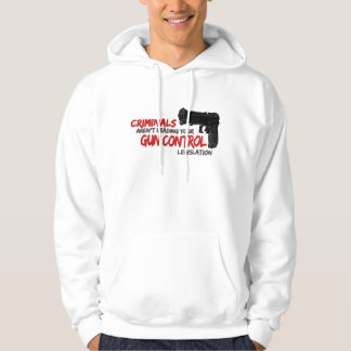 Criminals Don't Read Gun Control Laws Hoodie